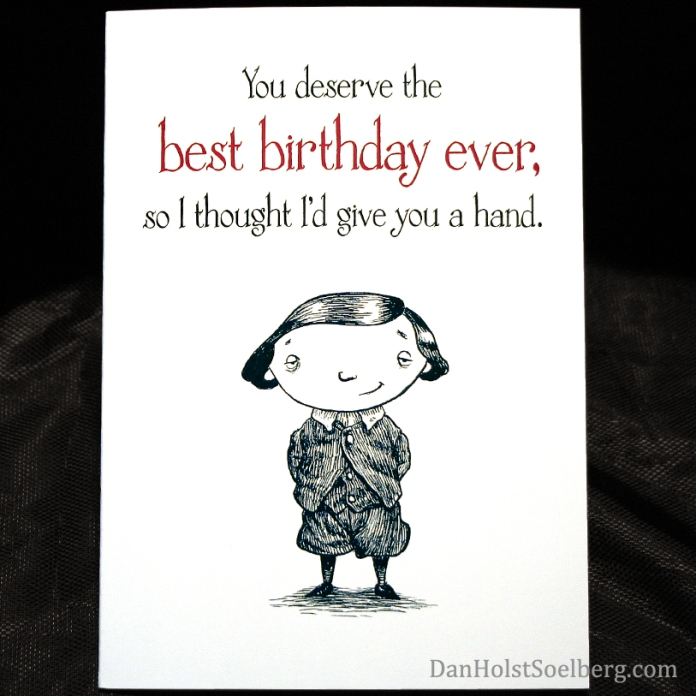 Dan Holst Soelberg give you a hand Birthday Card