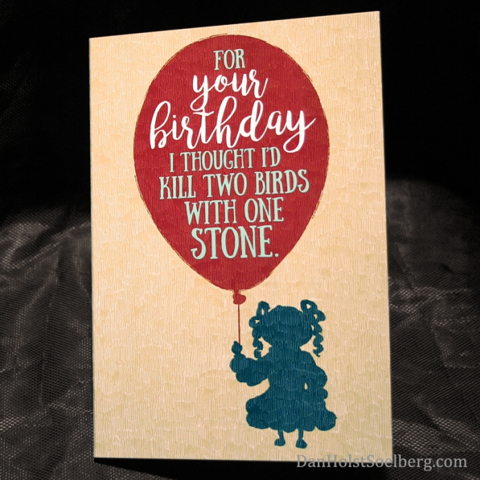 Dan Holst Soelberg kill two birds birthday card