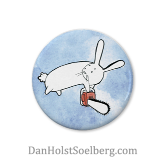 Bunny and Chainsaw button - Dan Holst Soelberg